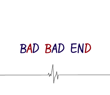 BAD BAD END2